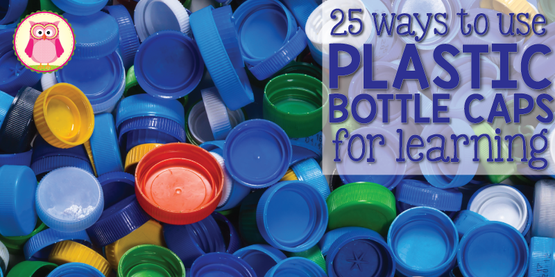 plastic bottle caps 25 ways to use them for learning
