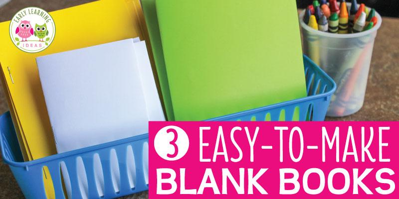 Blank Books: 3 Easy to Make Books to Encourage Writing