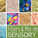 Sensory Table Materials – Fillers, Mix-Ins, and Tools