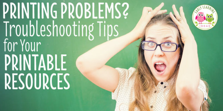 Printing Problems?  Troubleshooting Tips for Printable Resources