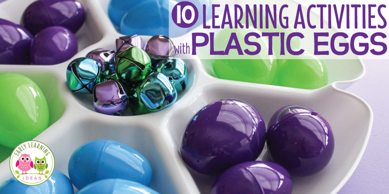 Learning Activities for Preschoolers with Plastic Eggs
