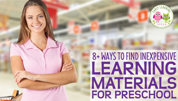 Inexpensive Learning Materials:  8 Places to Get Materials for Your Preschool Classroom