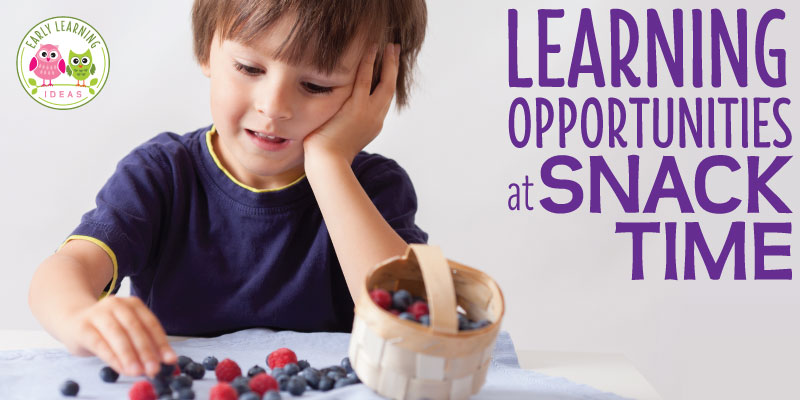 Learning Opportunities at Snack Time