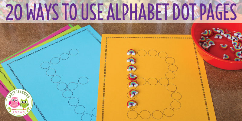 Alphabet Dot Pages:  20+ Fun Ideas
